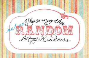 Not So Random Acts of Kindness