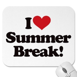 I Love Summer Break!